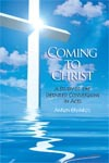 Coming To Christ: A Study of the Detailed Conversions in Acts