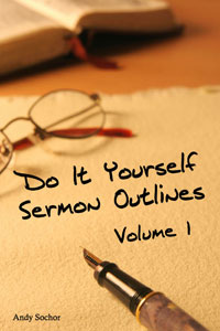 Do It Yourself Sermon Outlines: Volume 1