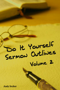 Do It Yourself Sermon Outlines: Volume 2