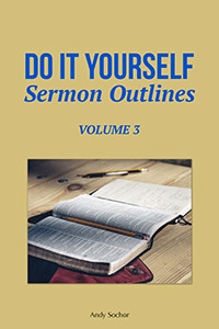 Do It Yourself Sermon Outlines (Volume 3)