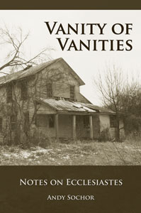 Vanity of Vanities: Notes on Ecclesiastes