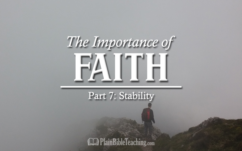The Importance of Faith (Part 7): Stability