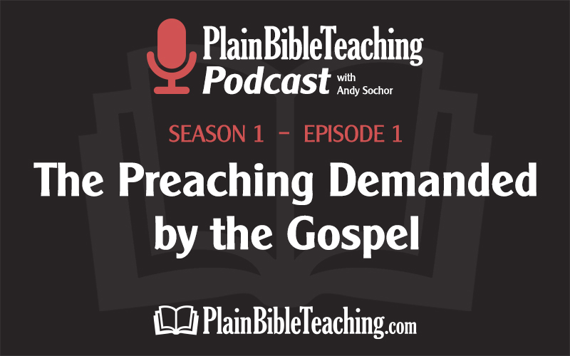 The Preaching Demanded by the Gospel (Season 1, Episode 1)