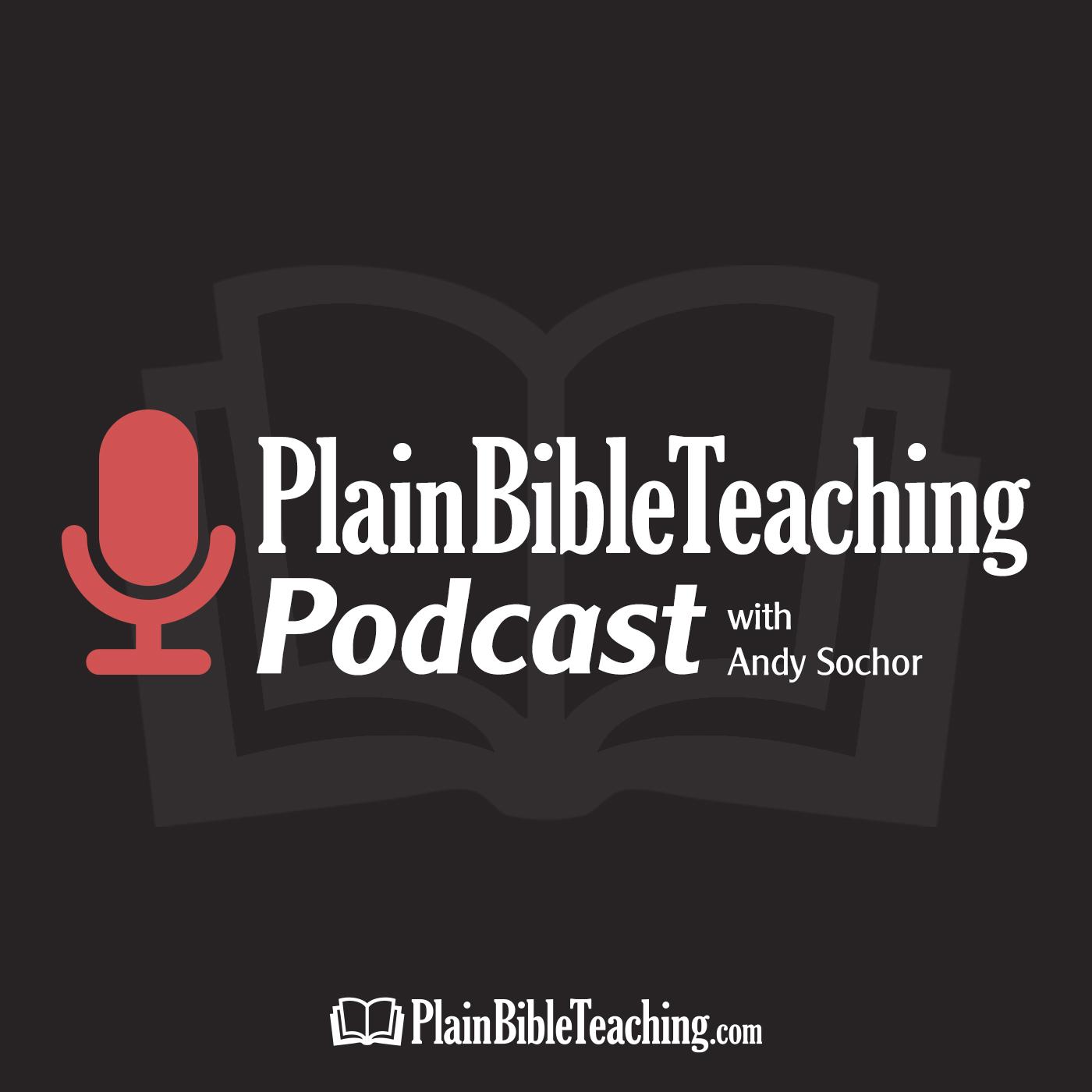 Plain Bible Teaching Podcast