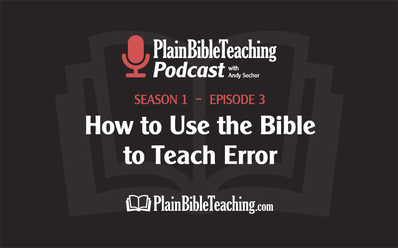 How to Use the Bible to Teach Error (Season 1, Episode 3)