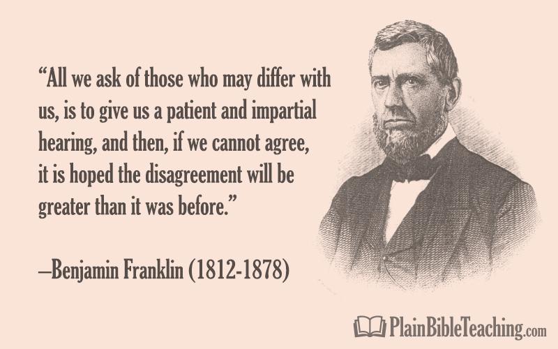 Benjamin Franklin - Benjamin Franklin: Hope for Greater Disagreement