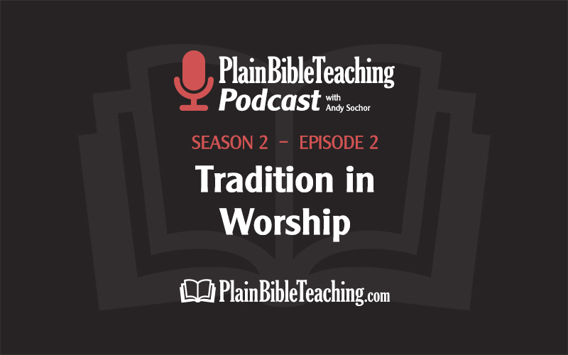 Tradition in Worship (Season 2, Episode 2)