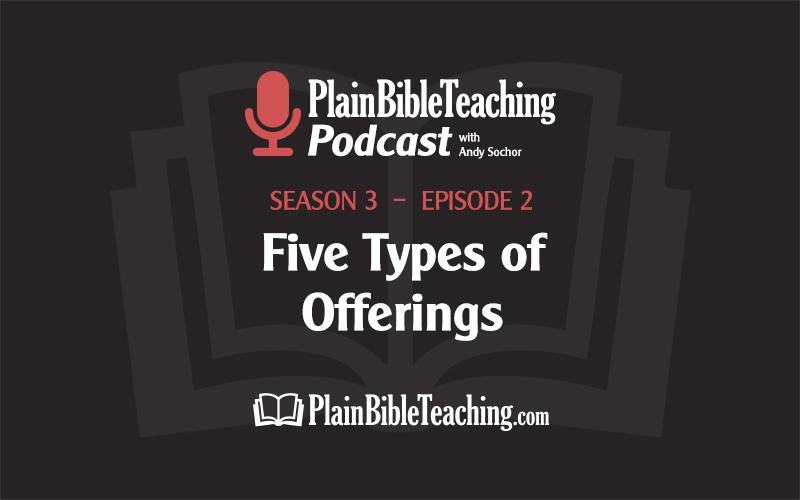 Five Types of Offerings (Season 3, Episode 2)