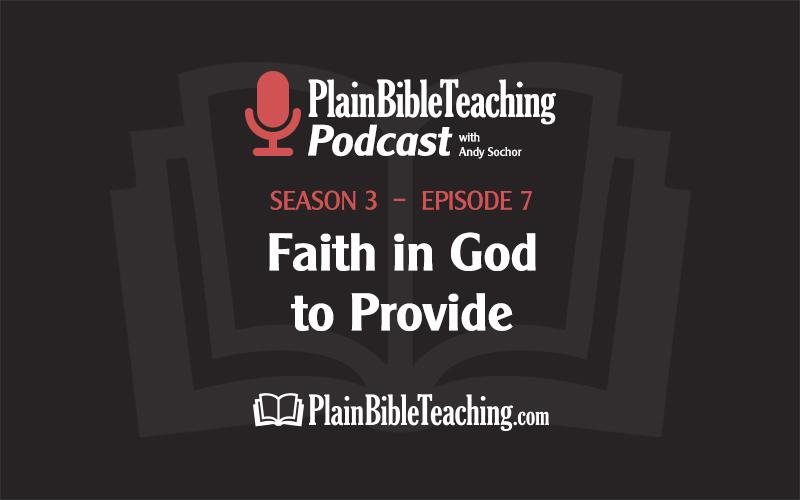 Faith in God to Provide (Season 3, Episode 7)