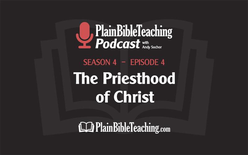 The Priesthood of Christ (Season 4, Episode 4)
