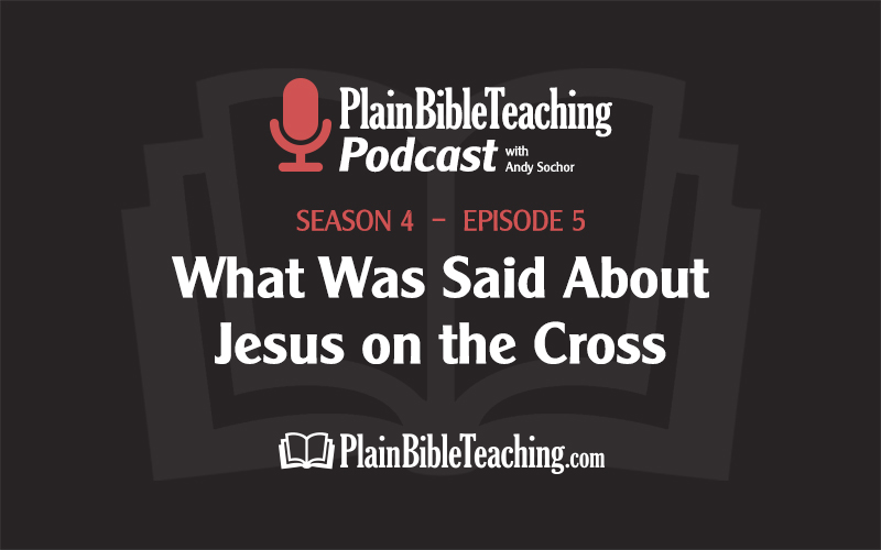 What Was Said About Jesus on the Cross (Season 4, Episode 5)