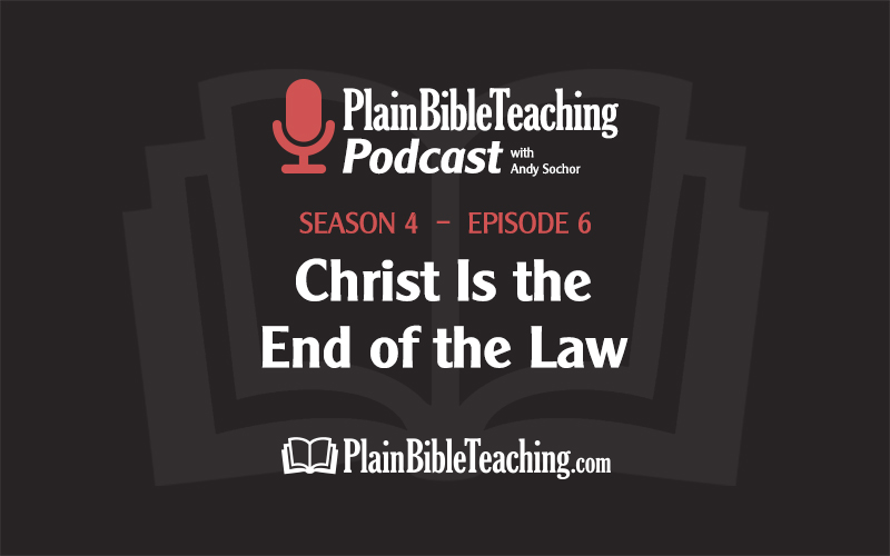 Christ Is the End of the Law (Season 4, Episode 6)