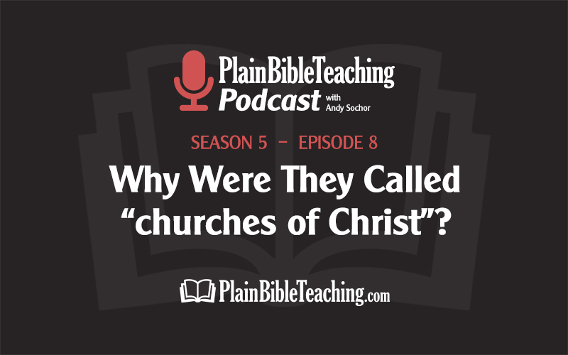 """Why Were They Called """"churches of Christ""""? (Season 5, Episode 8)"""