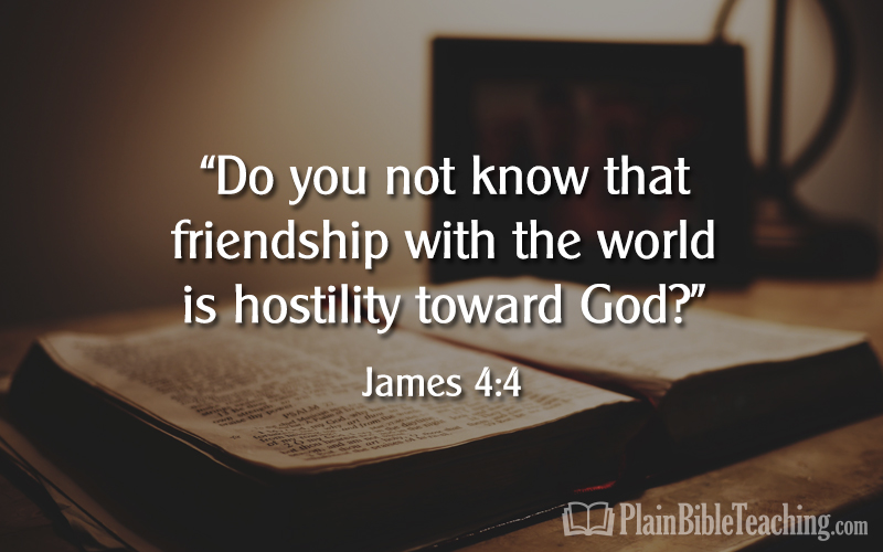 Therefore Whoever Wishes To Be A Friend Of The World Makes Himself An Enemy God James