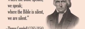 "Thomas Campbell: ""Where the Bible Speaks, We Speak"""