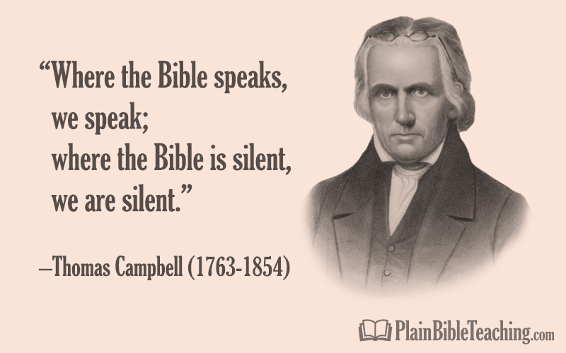 "Thomas Campbell: ""Where the Bible Speaks, We Speak"""