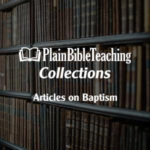 Plain Bible Teaching Collections: Baptism