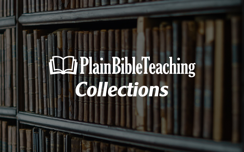 Plain Bible Teaching Collections