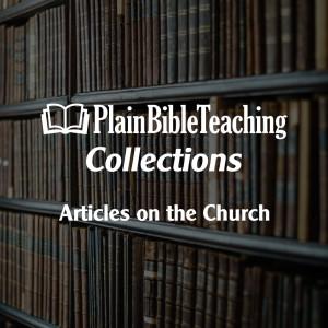 Plain Bible Teaching Collections: The Church