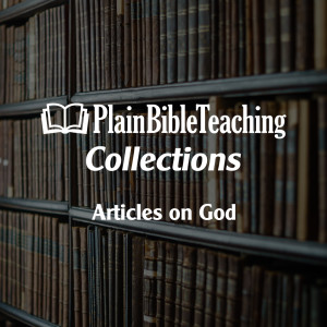 Plain Bible Teaching Collections: God