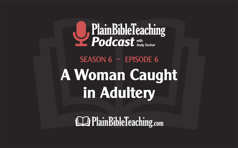 A Woman Caught in Adultery (Season 6, Episode 6)
