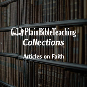 Plain Bible Teaching on Faith