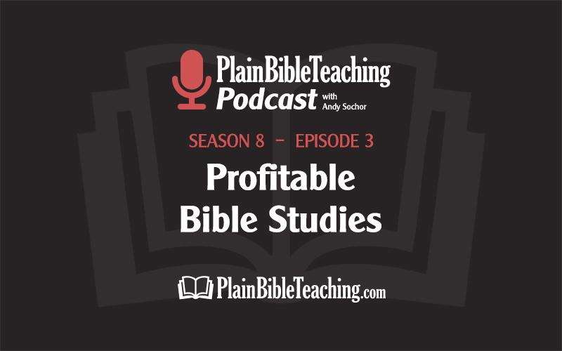 Profitable Bible Studies (Season 8, Episode 3)