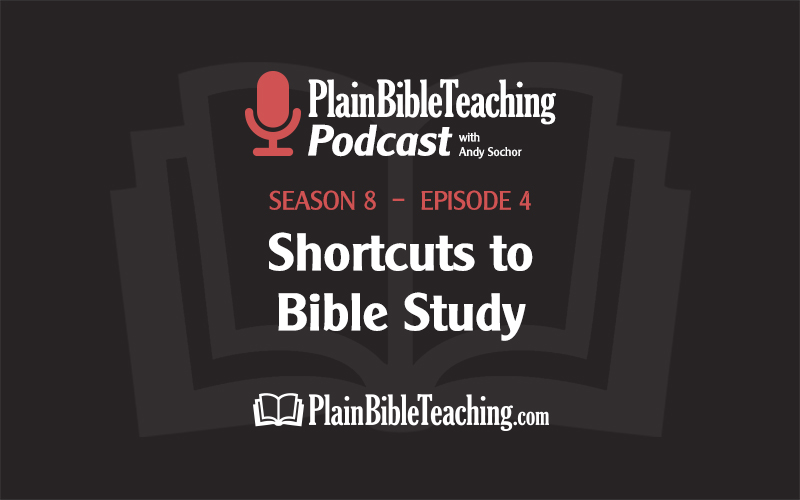 Shortcuts to Bible Study (Season 8, Episode 4)