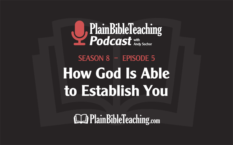 How God Is Able to Establish You (Season 8, Episode 5)