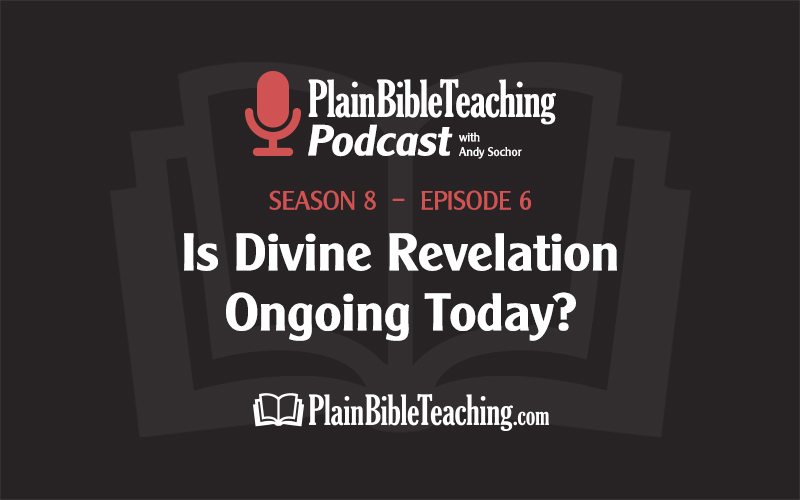 Is Divine Revelation Ongoing Today? (Season 8, Episode 6)