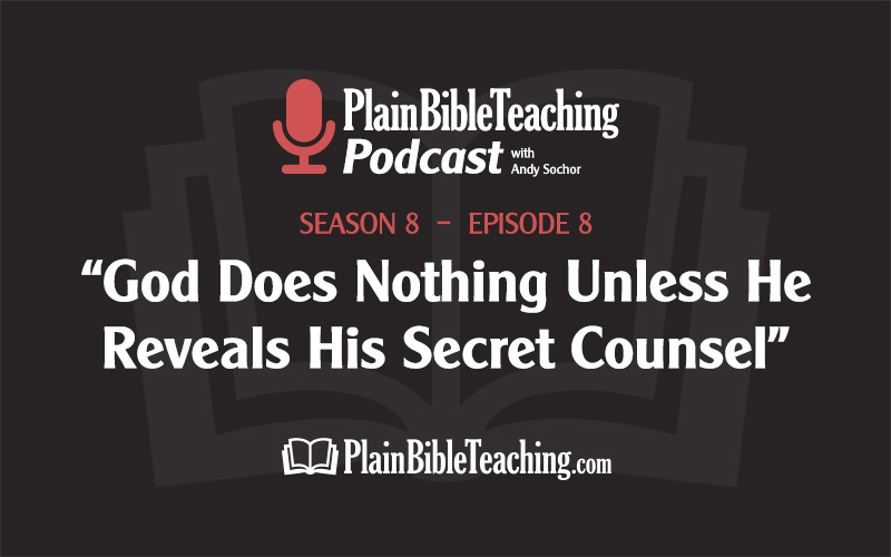 """""""God Does Nothing Unless He Reveals His Secret Counsel"""" (Season 8, Episode 8)"""
