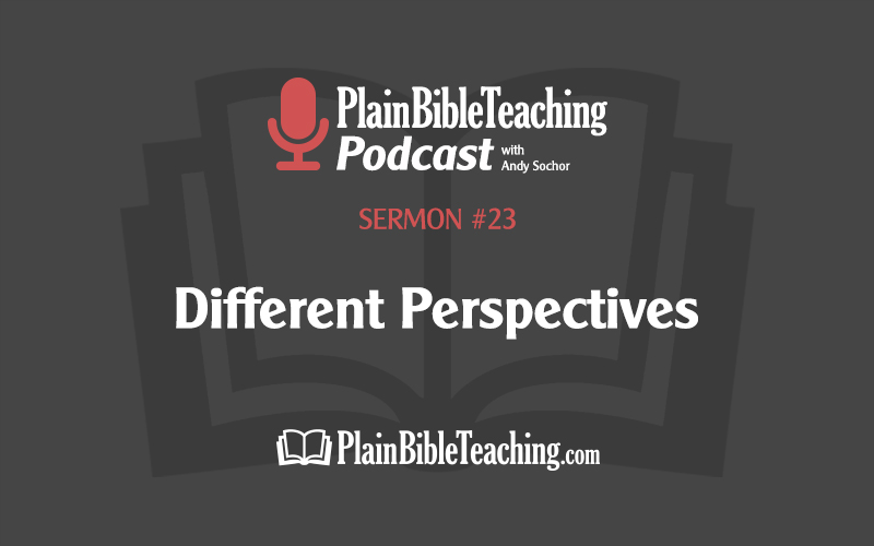 Different Perspectives (Sermon #23)
