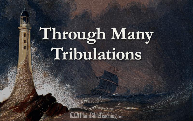 Through Many Tribulations