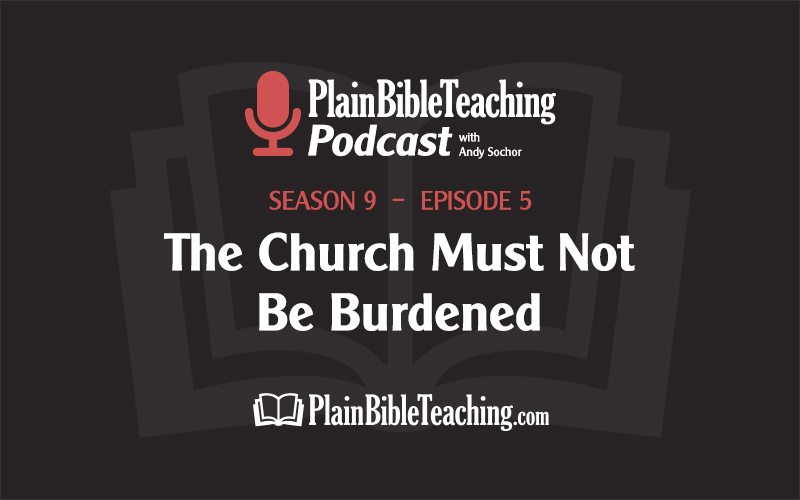 The Church Must Not Be Burdened (Season 9, Episode 5)