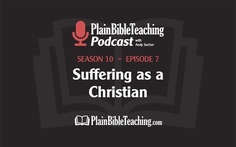 Suffering as a Christian (Season 10, Episode 7)