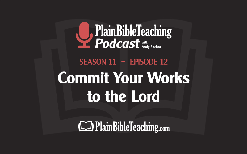 Commit Your Works to the Lord (Season 11, Episode 12)