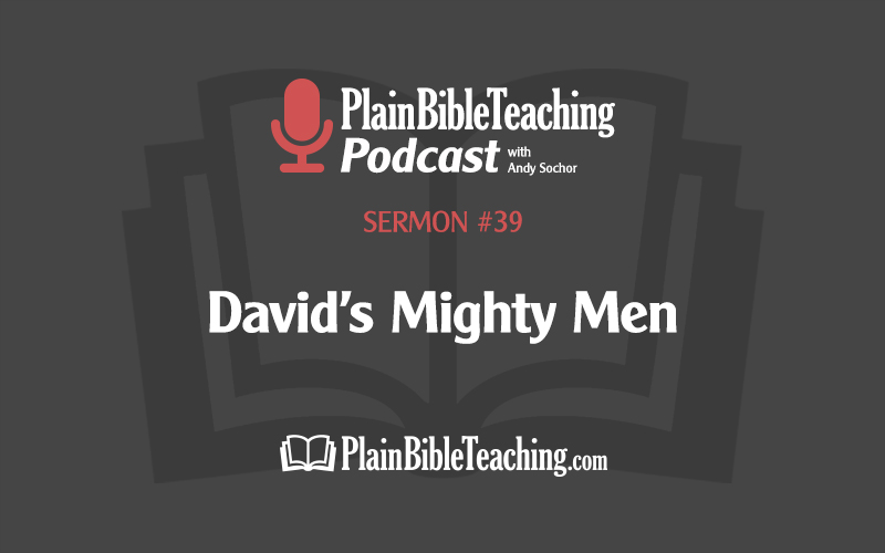 David's Mighty Men (Sermon #39)