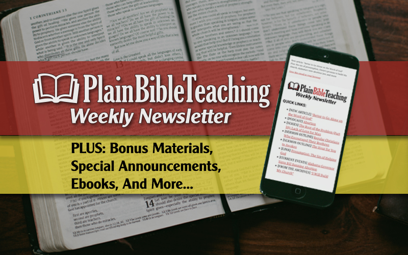 Plain Bible Teaching Weekly Newsletter