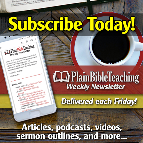 Subscribe to the Plain Bible Teaching Weekly Newsletter