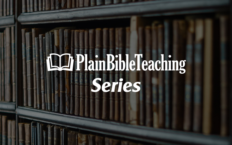 Plain Bible Teaching Series